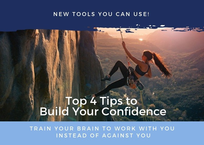 Top 4 Tips to Build Your Confidence